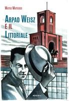 01/02/2019 Argelato - Arpad Weisz e il Littoriale. Giornata della Memoria. Incontro con l'autore Matteo Matteucci