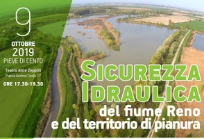 09/10/2019 Pieve di Cento - La sicurezza idraulica del fiume Reno e del territorio di pianura. Conferenza e tavola rotonda