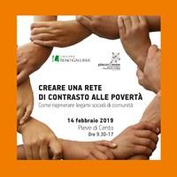 14/02/2019 Pieve di Cento - Creare una rete di contrasto alle povertà. Come rigenerare legami sociali di comunità