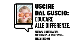 21/09-25/11/2019 Sedi varie - Uscire dal guscio: educare alle differenze. Festival di letteratura per l'infanzia e l'adolescenza