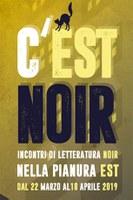 22/03-08/04/2019 Sedi varie - C'est noir. Incontri di letteratura noir nella Pianura Est