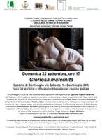 22/09/2019 Bentivoglio - Gloriosa maternità. Voci dal territorio e riflessioni intrecciate con reading teatrale