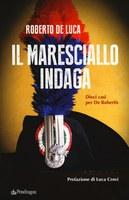 29/01/2019 San Pietro in Casale - Il maresciallo indaga: dieci casi per De Robertis. Presentazione del libro di Roberto De Luca