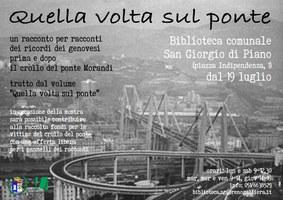 19/07-31/08/2019 San Giorgio di Piano - Quella volta sul ponte. I ricordi dei genovesi, prima e dopo il crollo del ponte Morandi
