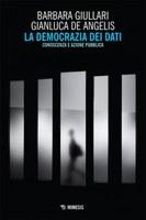 03/12/2020 ONLINE - La democrazia dei dati. Presentazione del libro di Barbara Giullari e Gianluca De Angelis