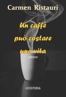 10/09/2020 San Pietro in Casale - Un caffè può costare una vita. Presentazione del libro di Carmen Ristauri
