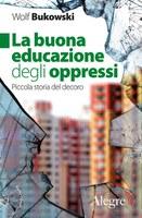 11/02/2020 San Pietro in Casale - La buona educazione degli oppressi. L'ultimo libro di  Wolf Bukowski