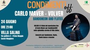 24/06/2021 Castel Maggiore - Carlo Maver. Volver. Un appuntamento di Condimenti off
